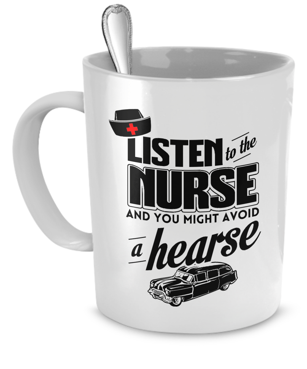 LISTEN TO THE NURSE- MUG