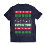 Tee Christmas Don't Be Tachy