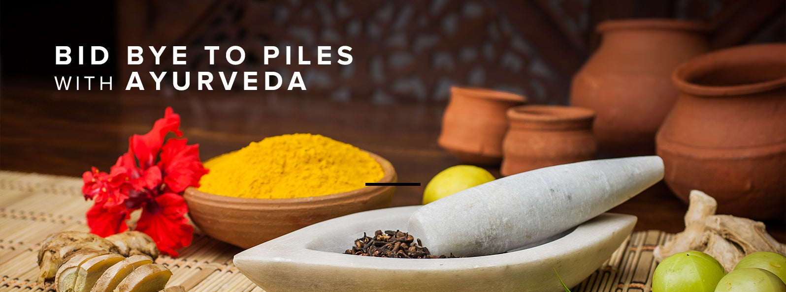 Get Relief from Piles: A Guide on Ayurvedic Approach to Piles
