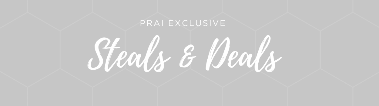 PRAI Steals & Deals