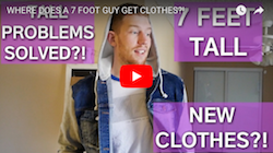 Where does a 7ft guy get clothes? - 7FootVlogs