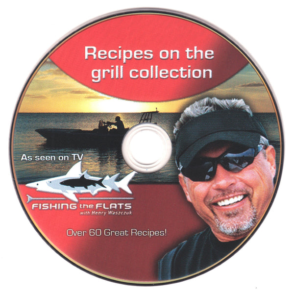 Fishing The Flats TV - Cooking Fish on the Grill DVD - Over 60 Recipes