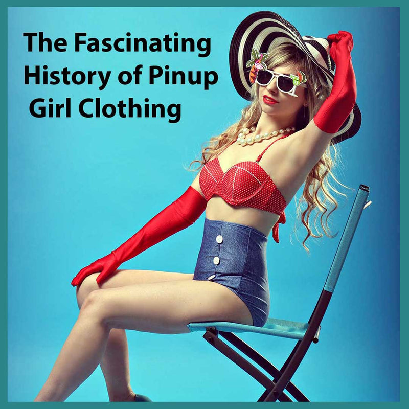 The History of Pinup Girl Clothing