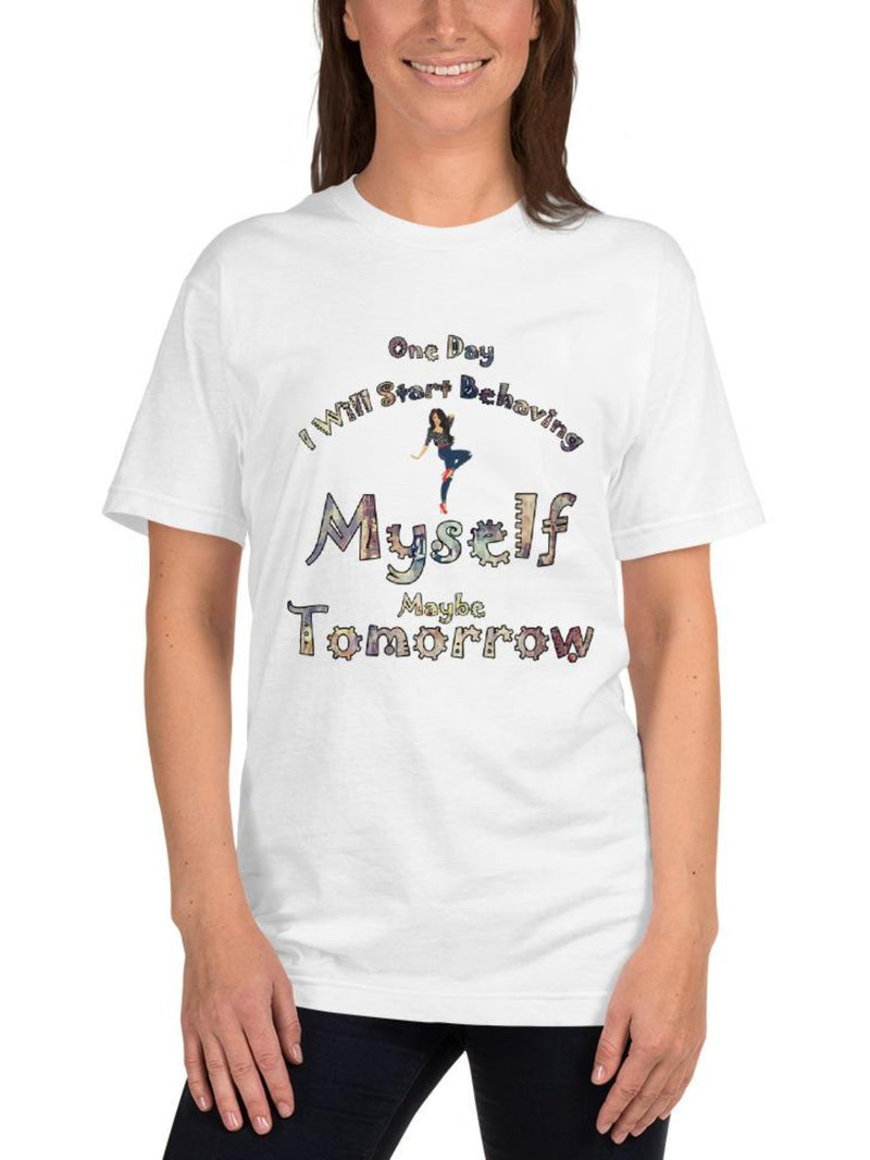 Behaving Myself T-Shirt