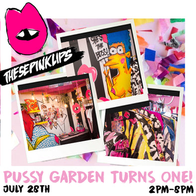 Celabrate THESEPINKLIPS PUSSY GARDEN TURNING ONE!!!