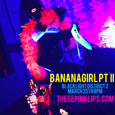 BANANA GIRL PT 2 (BLACKLIGHT DISTRICT)