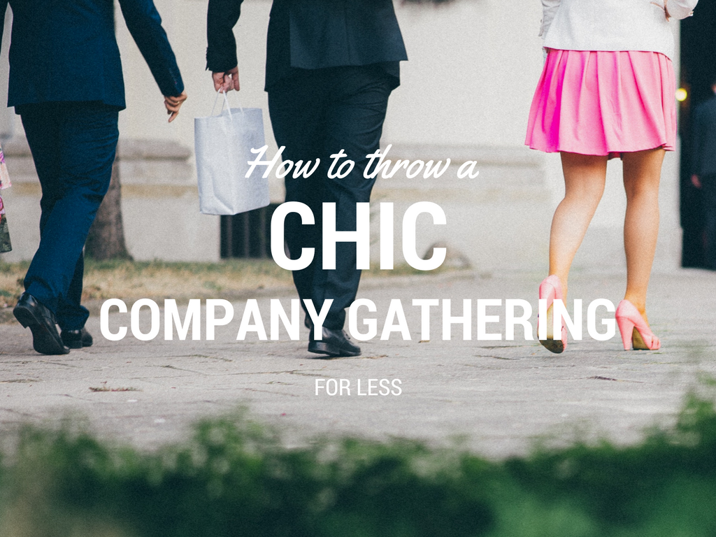 How to Throw a Chic Company Gathering for Less