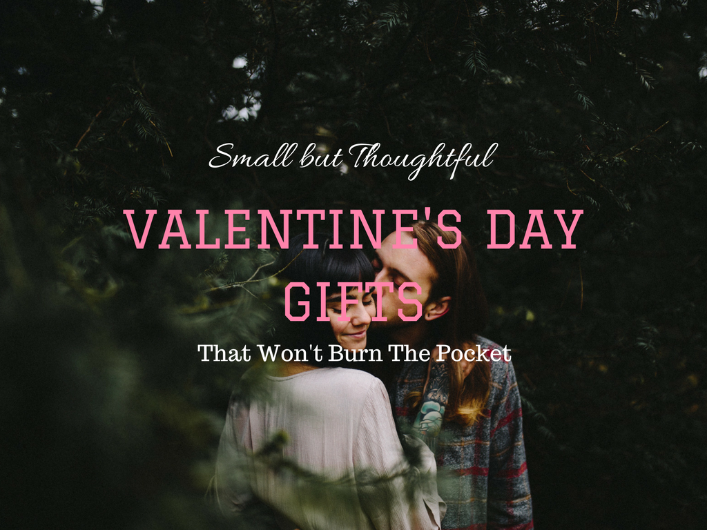 Small but Thoughtful Valentine's Day Gifts That Won't Burn The Pocket