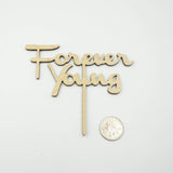 Forever Young Birthday Cake Topper Rustic Minimalist Wood Cake Decoration- Le Petit Pain
