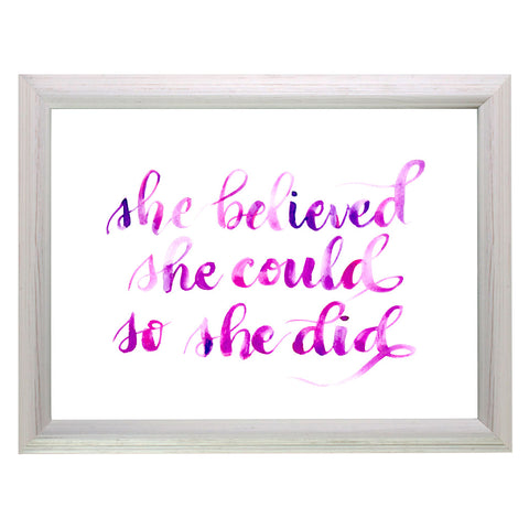 She Believed She Could So She Did Print, Pen and ink calligraphy giclee print, inspirational quote