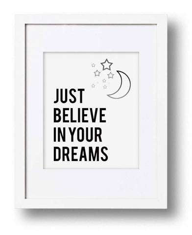 Just Believe in Your Dreams Art Print