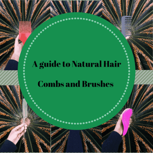 A Guide to Brushes and Combs For Natural Hair