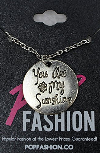 You Are My SunShine - Silvertone Necklace with Engraved Message pendant - Pop Fashion - Pop Fashion