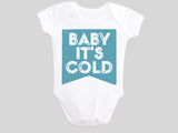 Baby It's Cold Baby Bodysuit