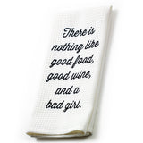 Good Food Good Wine Bad Girl Waffle Kitchen Towel