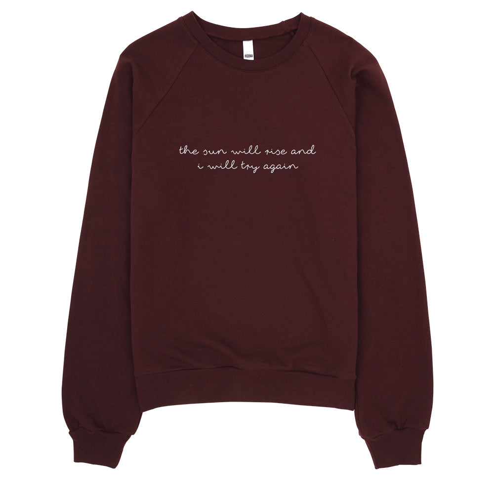 The Sun Will Rise Sweatshirt