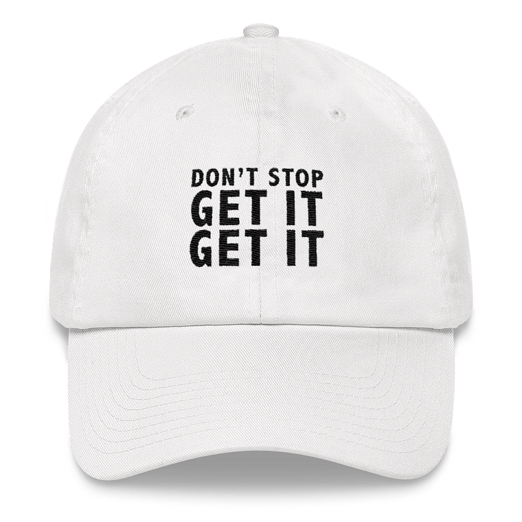 Don't Stop Get It Get It Cap