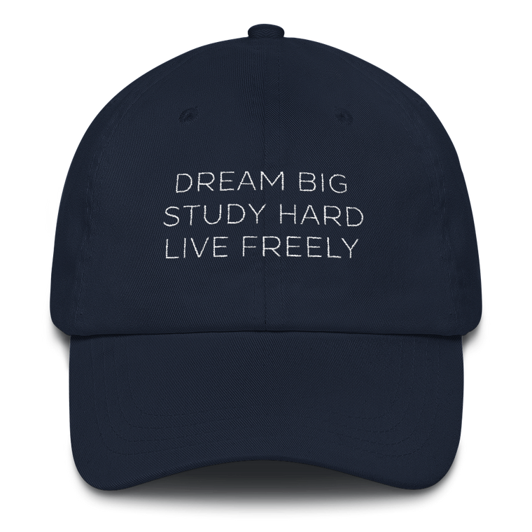 Dream Big. Study Hard. Live Freely. Cap