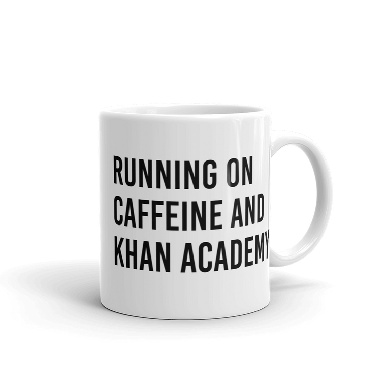 Running on Caffeine and Khan Academy Mug