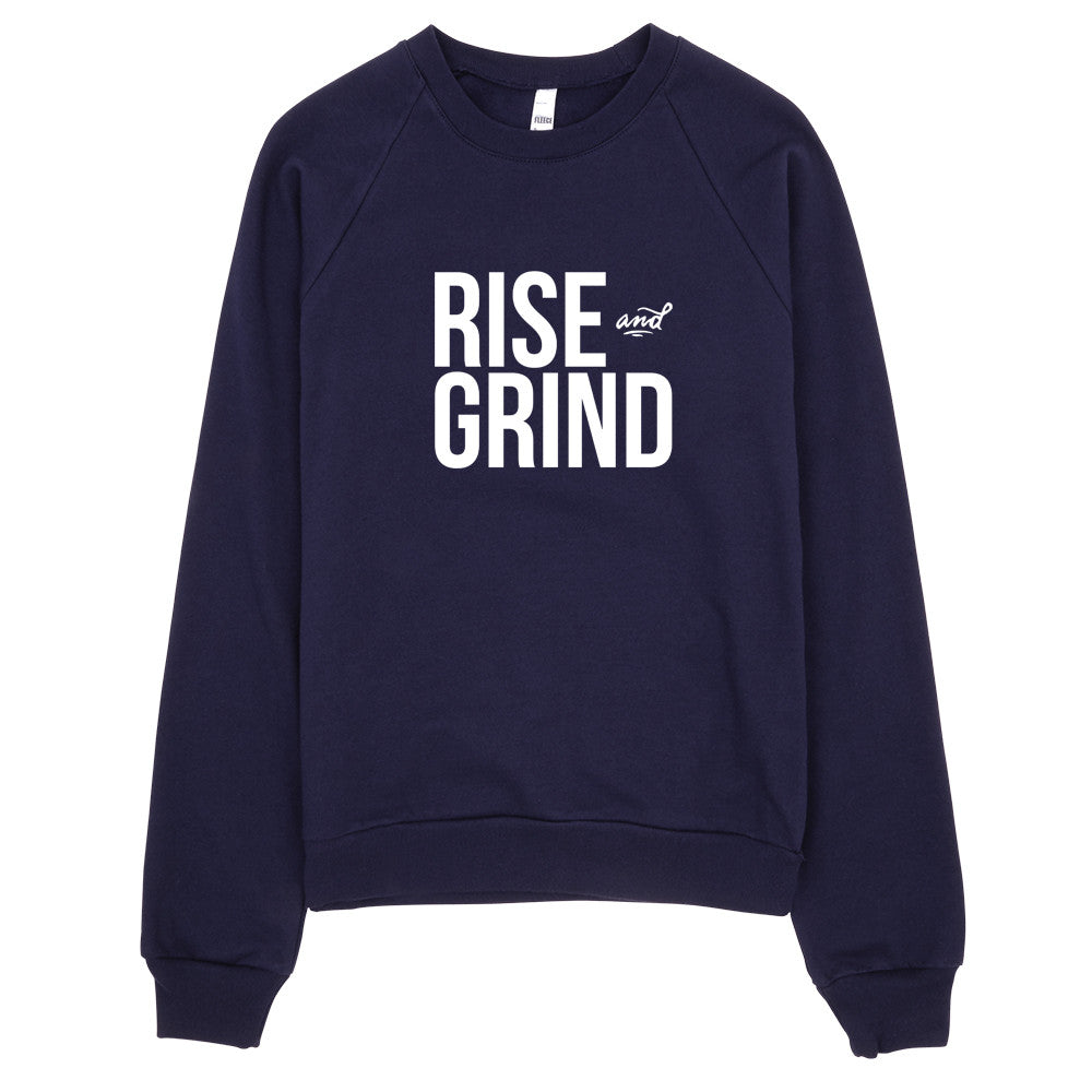 Rise and Grind Sweatshirt
