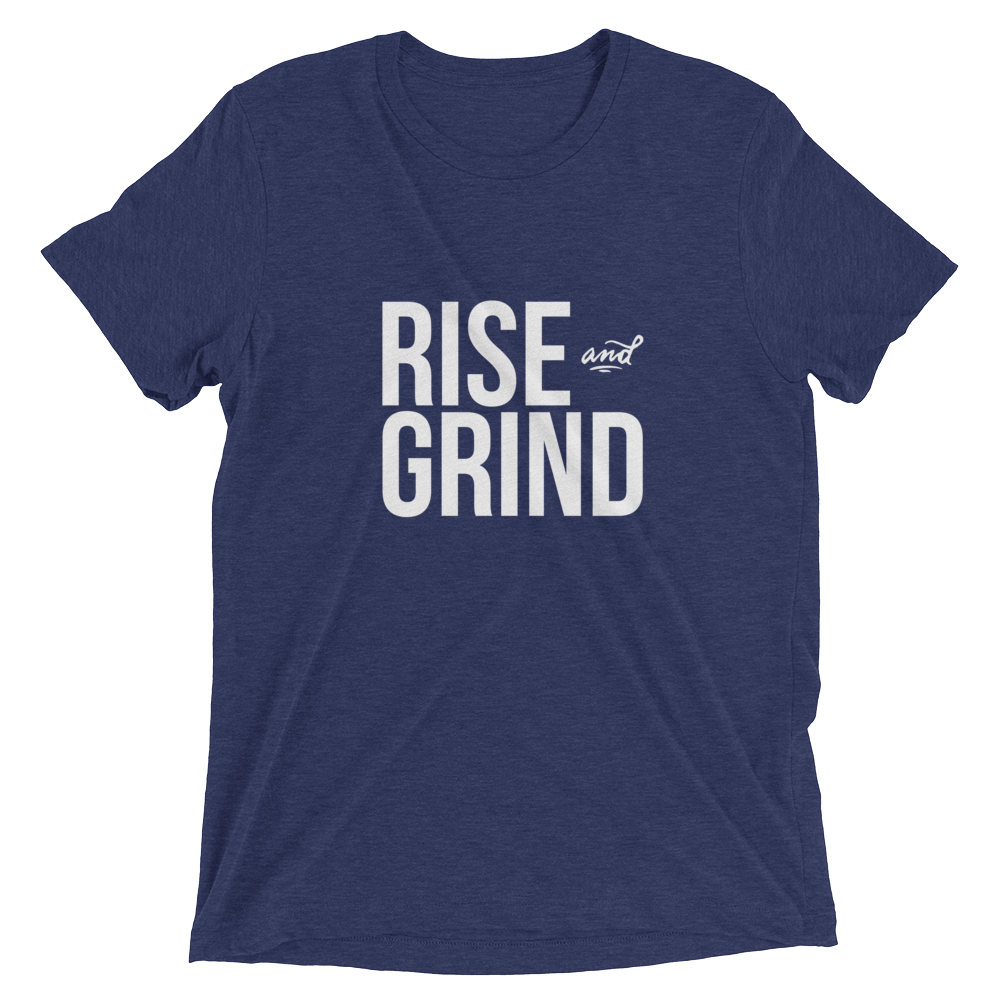 Rise and Grind Triblend Tee
