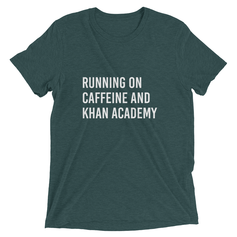 Running on Caffeine and Khan Academy Triblend Tee
