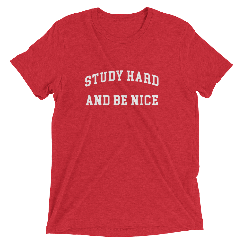 Study Hard and Be Nice Triblend Tee