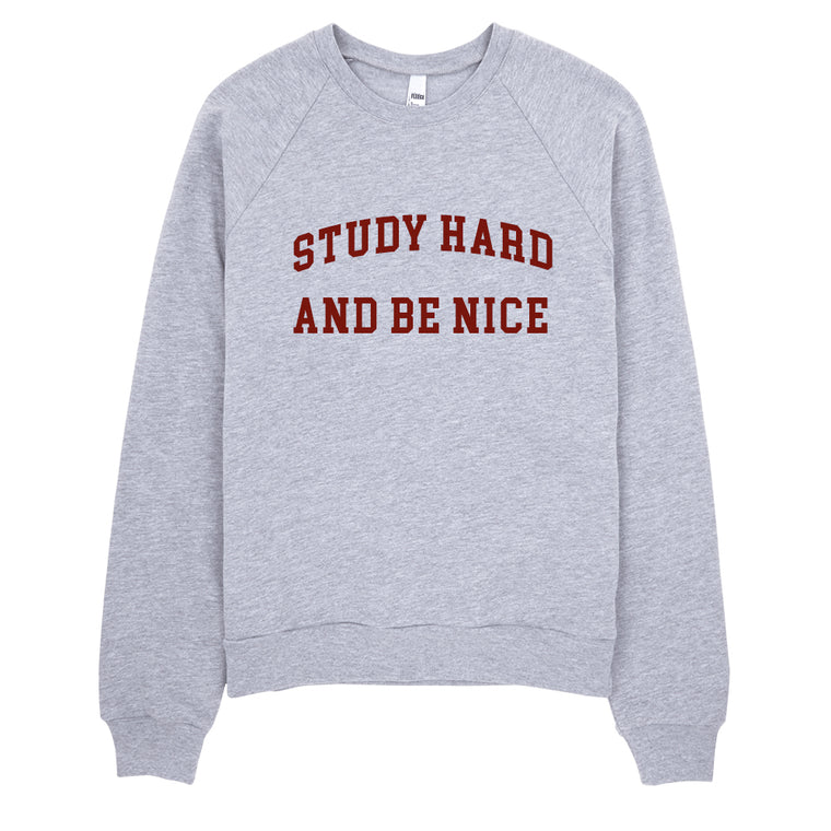 Study Hard and Be Nice Sweatshirt