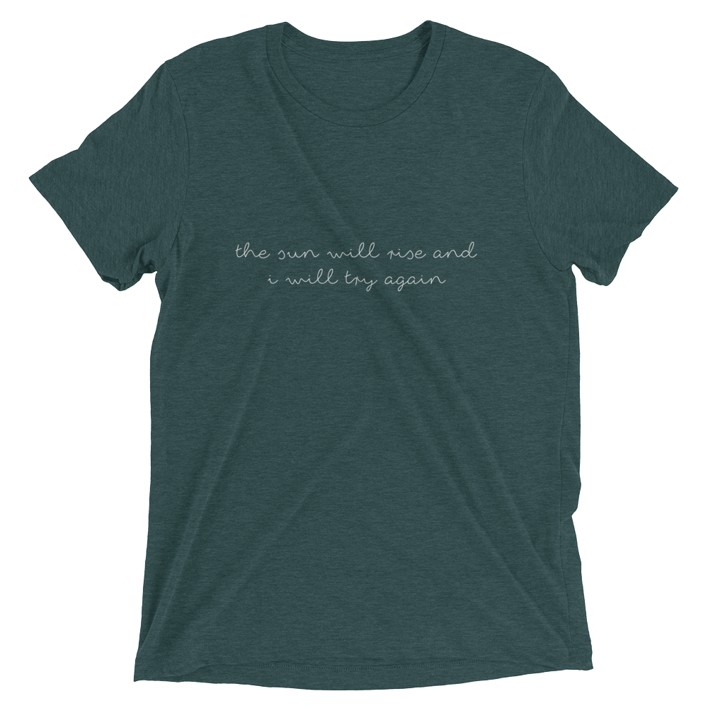 The Sun Will Rise Triblend Tee