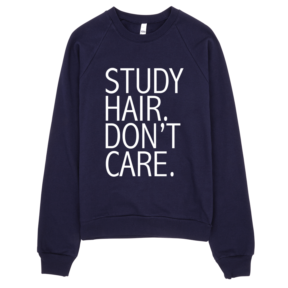 Study Hair Don't Care Sweatshirt