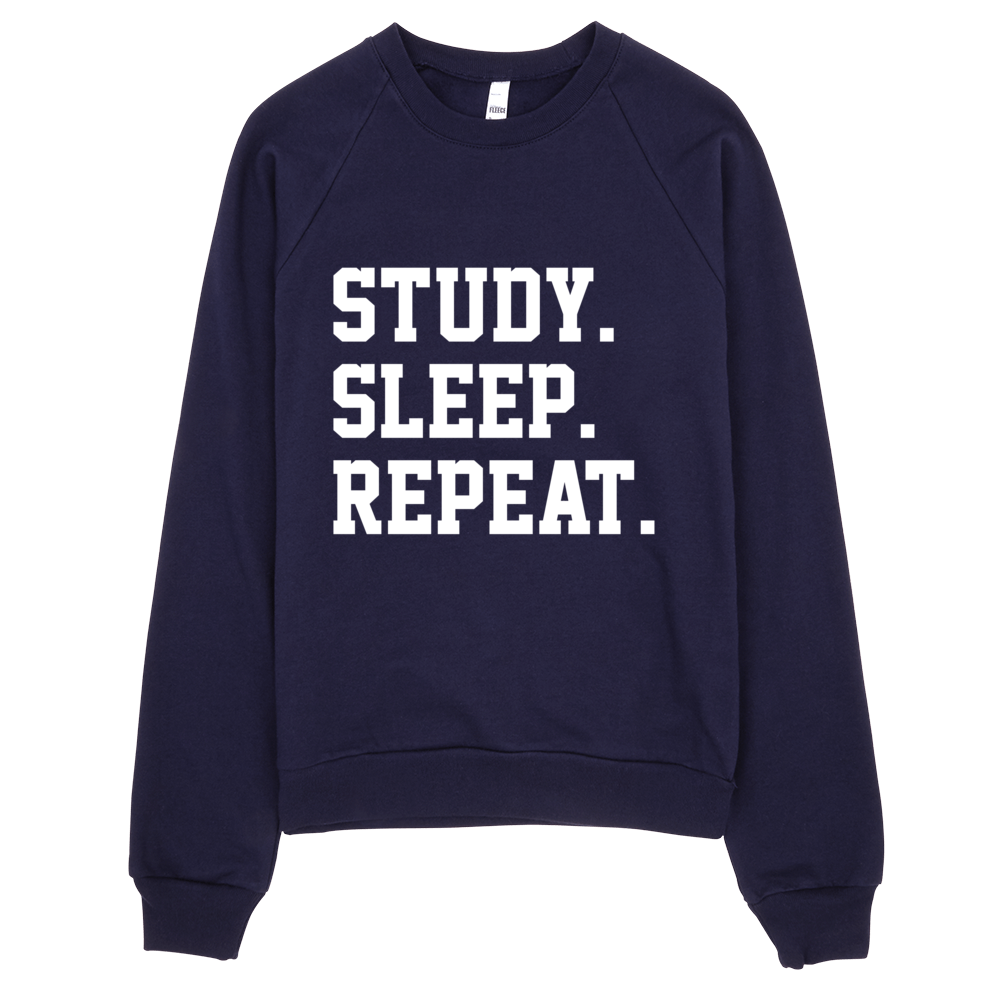 Study. Sleep. Repeat. Sweatshirt