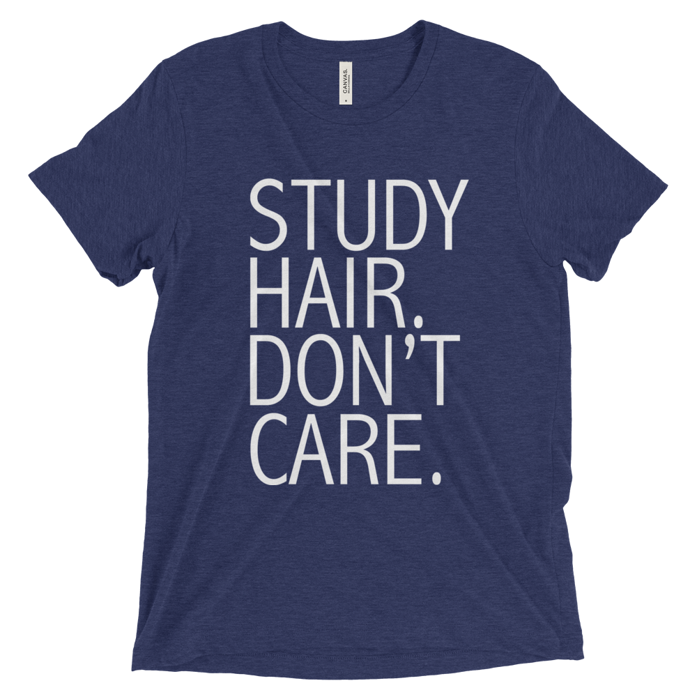 Study Hair Don't Care Triblend Tee