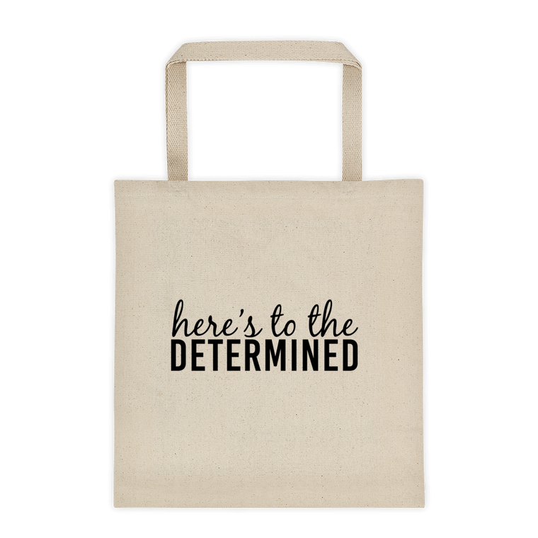 Here's to the Determined Tote