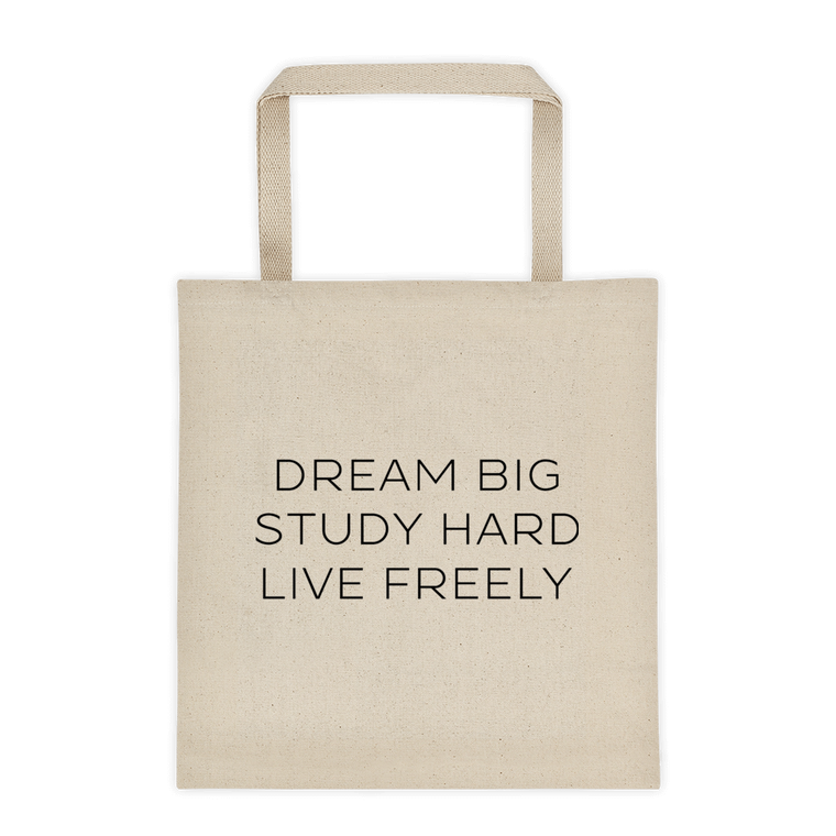 Dream Big. Study Hard. Live Freely. Tote