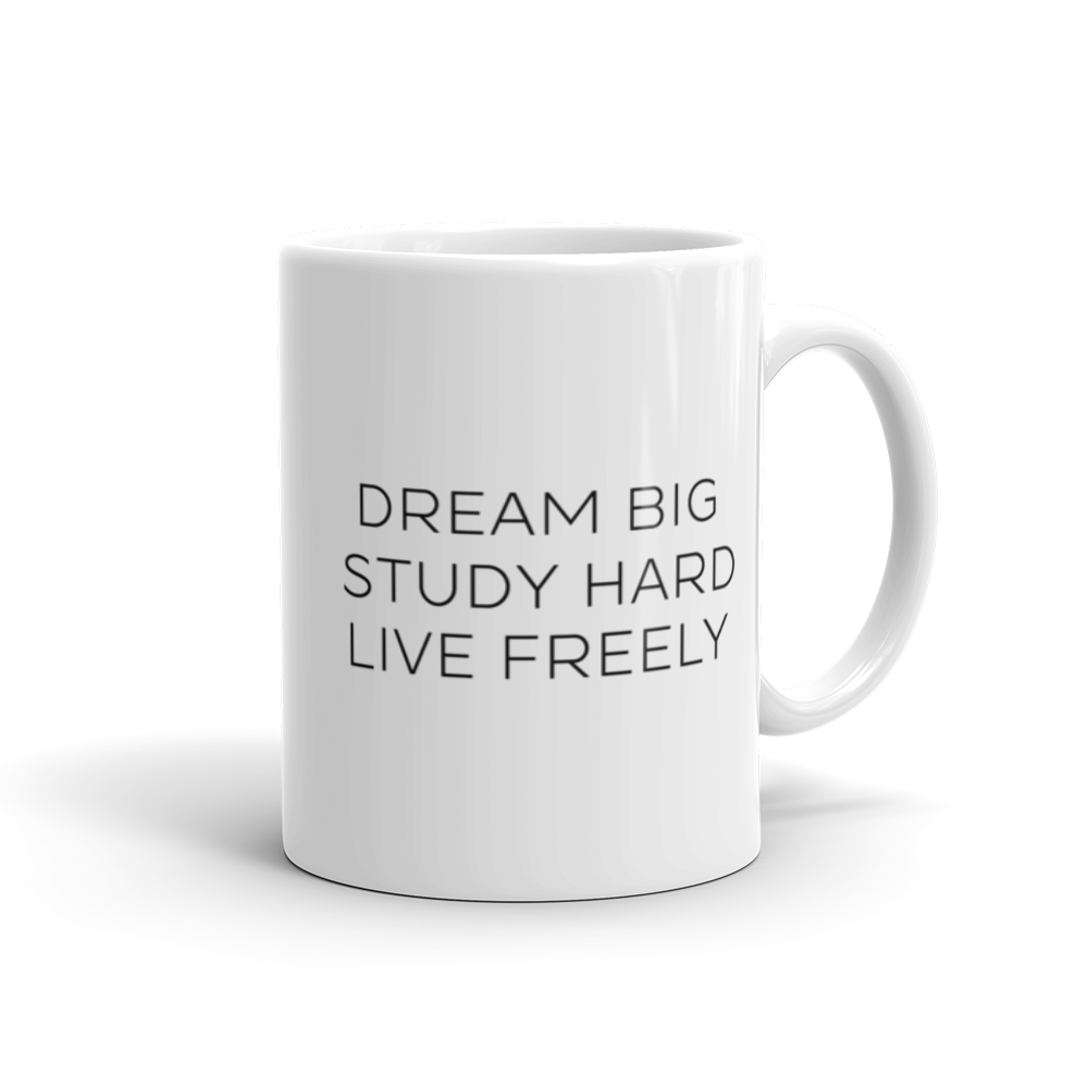 Dream Big. Study Hard. Live Freely. Mug