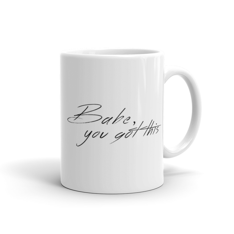 Babe You Got This Mug