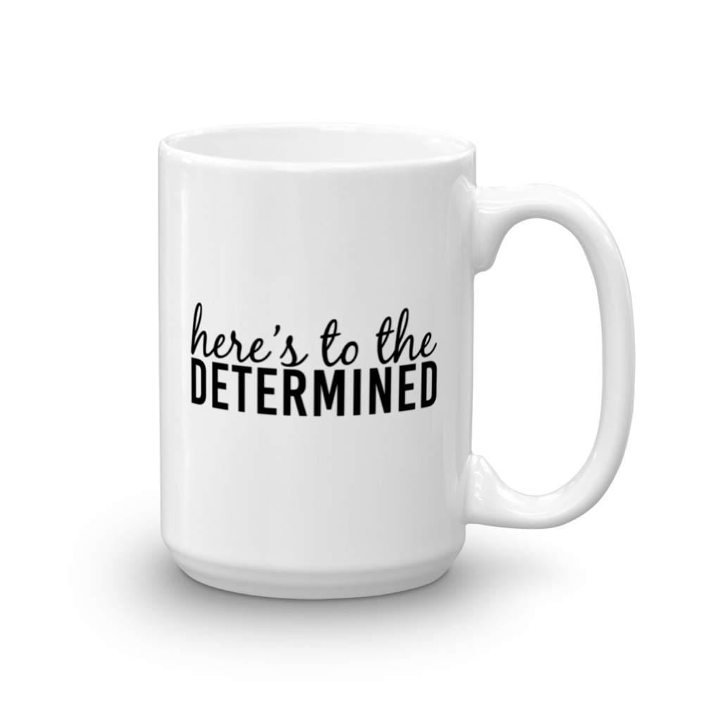 Here's to the Determined Mug