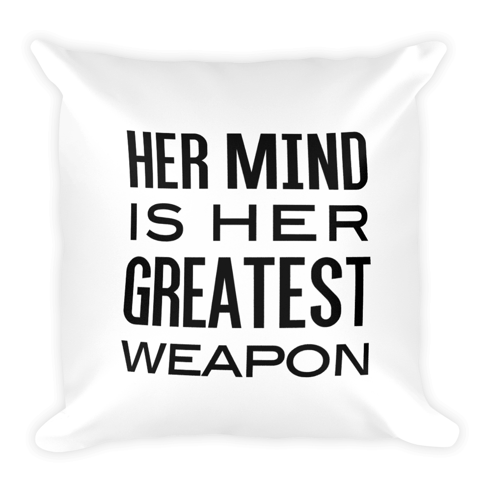 Her Mind is Her Greatest Weapon Pillow