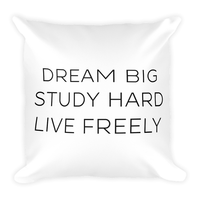 Dream Big. Study Hard. Live Freely. Pillow