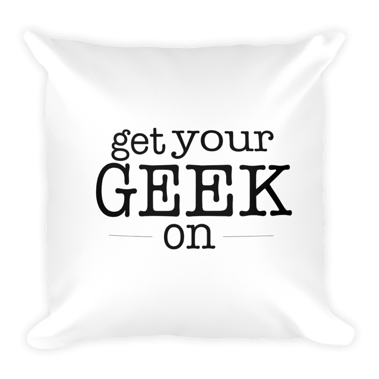 Get Your Geek On Pillow