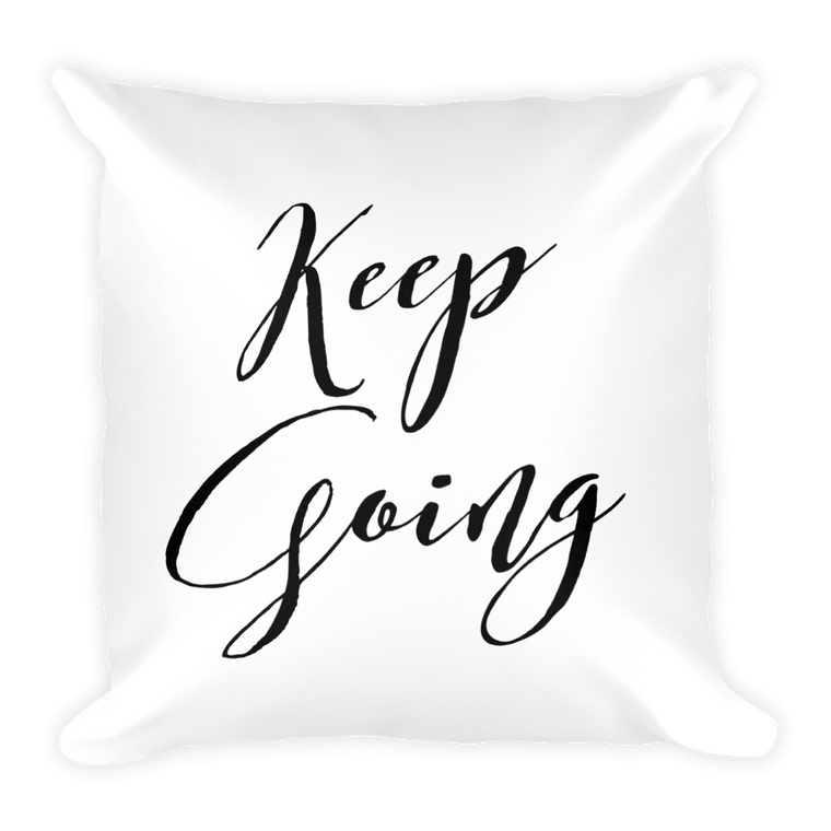 Keep Going Pillow