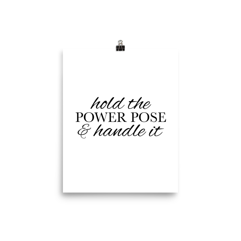 Hold the Power Pose Print