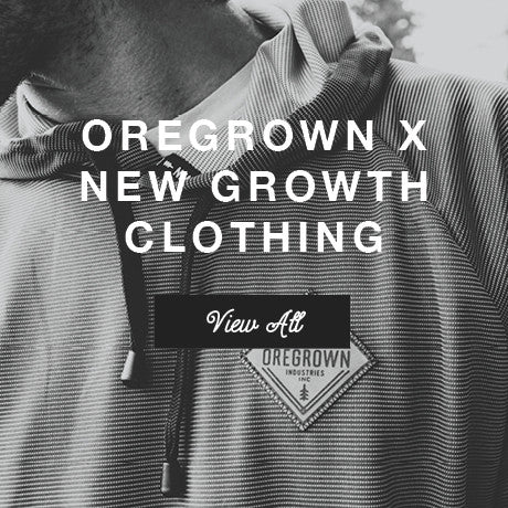 Oregrown x New Growth Clothing