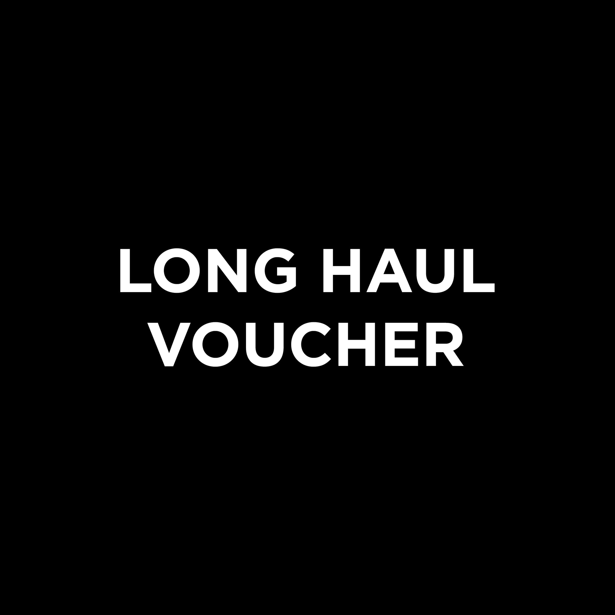 [BATCH II] Long Haul Voucher