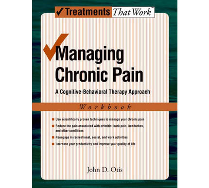 Managing Chronic Pain, A Cognitive-Behavioral Therapy Approach
