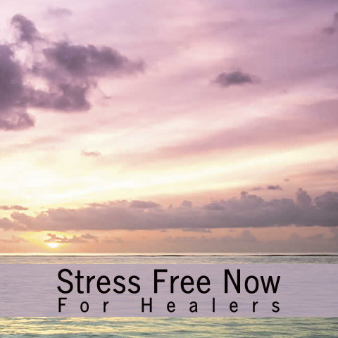 Stress Free Now for Healers Online Program with CME Credit
