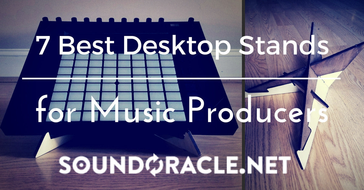 7 Best Desktop Stands for Music Producers