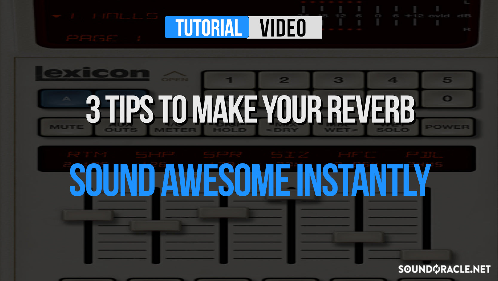 3 Tips To Make Your Reverb Sound Awesome Instantly