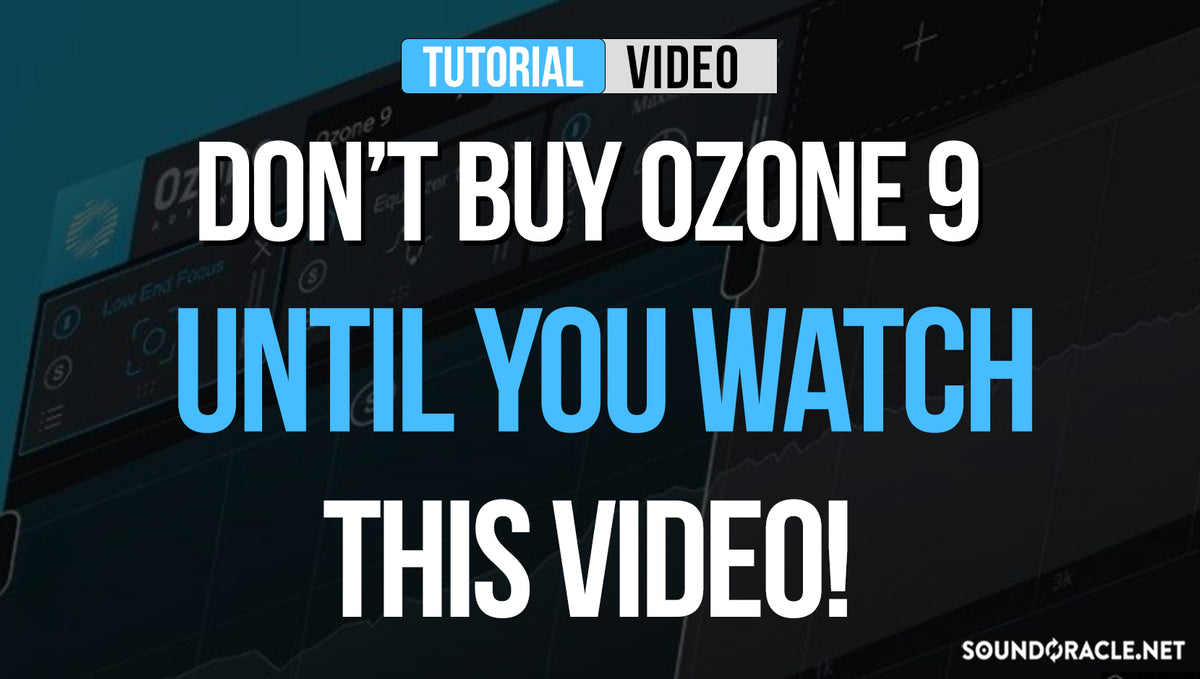 Don't Buy Ozone 9 Until You Watch This Video