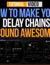 How To Make Your Delay Chains Sound Awesome!